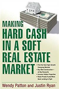 eBook Making Hard Cash in a Soft Real Estate Market: Find the Next High-Growth Emerging Markets, Buy New Construction--at Big Discounts, Uncover Hidden ... Private Funds When Bank Lending is Tight ePub