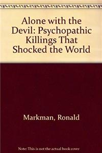 eBook Alone with the Devil: Psychopathic Killings That Shocked the World ePub