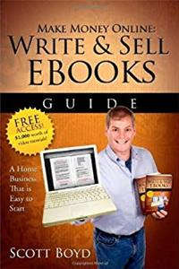 eBook Make Money Online-Write and Sell EBooks Guide: A Work from Home Internet Business Writing, Selling EBooks Online ePub