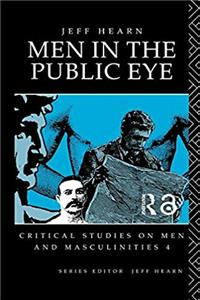 eBook Men In The Public Eye (CRITICAL STUDIES ON MEN AND MASCULINITIES) ePub