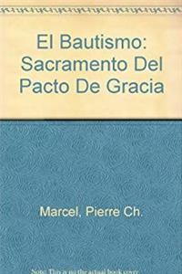 eBook El Bautismo: Sacramento Del Pacto De Gracia (Spanish and English Edition) ePub