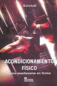 eBook Acondicionamiento Fisico / Physical Fitness: Como Mantenerse en Forma / A Way of Life (Spanish Edition) ePub