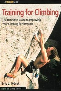 eBook Training for Climbing: The Definitive Guide to Improving Your Climbing Performance (How To Climb Series) ePub