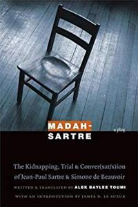 eBook Madah-Sartre: The Kidnapping, Trial, and Conver(sat/s)ion of Jean-Paul Sartre and Simone de Beauvoir (France Overseas: Studies in Empire and Decolonization) ePub