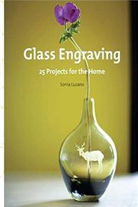 eBook Glass Engraving: 25 Projects for the Home ePub
