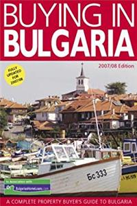 eBook Buying in Bulgaria 2007-2008: A Complete Property Buyer's Guide to Bulgaria (Buying in Property Guides) ePub