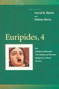 eBook Euripides, 4: Ion, Children of Heracles, The Madness of Heracles, Iphigenia in Tauris, Orestes (Penn Greek Drama Series) ePub