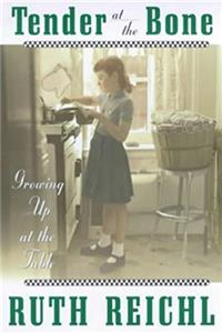 eBook Tender at the Bone: Growing Up at the Table ePub