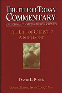 eBook Truth for Today Commentary: Life of Christ, 2 A Supplement ePub