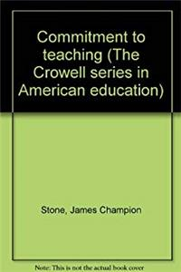 eBook Commitment to teaching (The Crowell series in American education) ePub