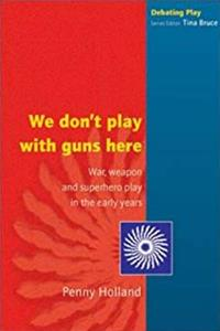 eBook We don't play with guns here (Debating Play) ePub