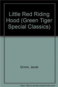eBook Little Red Riding Hood (Green Tiger Special Classics) ePub