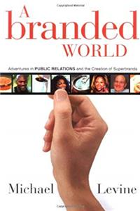 eBook A Branded World: Adventures in Public Relations and the Creation of Superbrands ePub