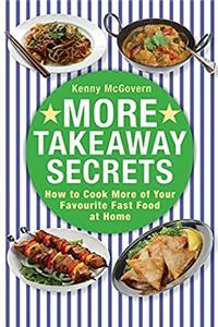 eBook More Takeaway Secrets: How to Cook More of Your Favourite Fast Food at Home ePub
