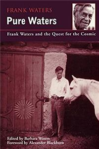 eBook Pure Waters: Frank Waters  Quest For Cosmic ePub