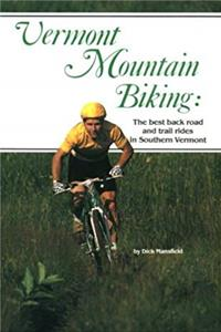 eBook Vermont Mountain Biking: The Best Back Road and Trail Rides in Southern Vermont ePub