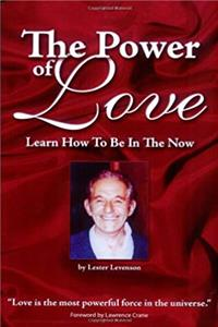 eBook The Power Of Love: Learn How To Be In The Now ePub