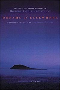 eBook Dreams of Elsewhere: Selected Travel Writings of Robert Louis Stevenson ePub