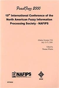 eBook Peach Fuzz 2000: 19th International Conference of the North American Fuzzy Information Processing Society - Nafips; Atlanta, Georgia, Usa, July 13-15, 2000 ePub