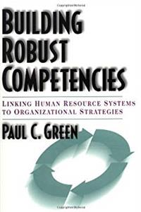 eBook Building Robust Competencies: Linking Human Resource Systems to Organizational Strategies ePub