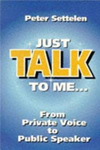 eBook Just Talk to Me!: From Private Voice to Public Speaker ePub