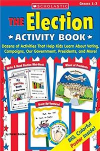 eBook Election Activity Book: Dozens of Activities That Help Kids Learn About Voting, Campaigns, Our Government, Presidents, and More ePub