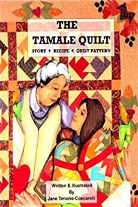 eBook The Tamale Quilt: Story Recipe Quilt Pattern ePub
