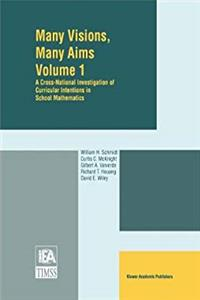 eBook Many Visions, Many Aims: A Cross-National Investigation of Curricular Intentions in School Mathematics ePub