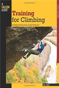 eBook Training for Climbing, 2nd: The Definitive Guide to Improving Your Performance (How To Climb Series) ePub