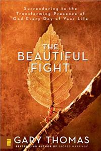 eBook The Beautiful Fight: Surrendering to the Transforming Presence of God Every Day of Your Life ePub