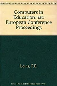 eBook Computers in Education: Proceedings of the Ifip Tc 3 1st European Conference on Computers in Education-Ecce 88 Lausanne, Switzerland, 24-29 July 198 ePub
