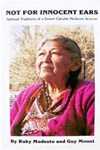 eBook Not for Innocent Ears: Spiritual Traditions of a Desert Cahuilla Medicine Woman ePub