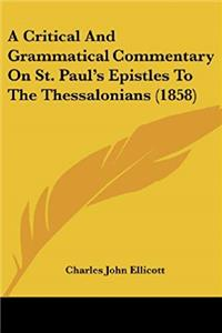 eBook A Critical And Grammatical Commentary On St. Paul's Epistles To The Thessalonians (1858) ePub
