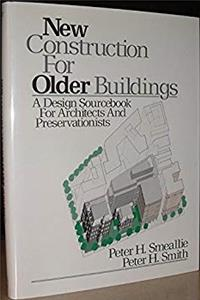 eBook New Construction for Older Buildings: A Design Sourcebook for Architects and Preservationists ePub