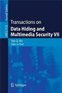 eBook Transactions on Data Hiding and Multimedia Security VII (Lecture Notes in Computer Science) ePub