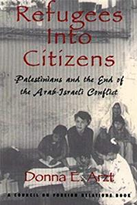 eBook Refugees Into Citizens: Palestinians and the End of the Arab-Israeli Conflict (Council of Foreign Relations) ePub