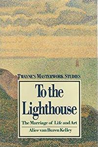 eBook To the Lighthouse: The Marriage of Life and Art (Twayne's Masterwork Studies) (No 11) ePub