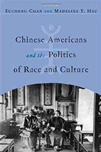 eBook Chinese Americans and the Politics of Race and Culture (Asian American History  Cultu) ePub