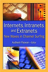 eBook Internets, Intranets, and Extranets: New Waves in Channel Surfing (Journal of Marketing Channels Monographic Separates) ePub