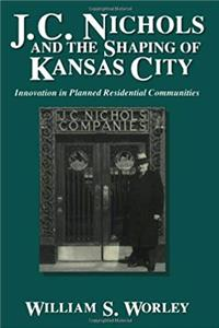 eBook J. C. Nichols and the Shaping of Kansas City: Innovation in Planned Residential Communities ePub