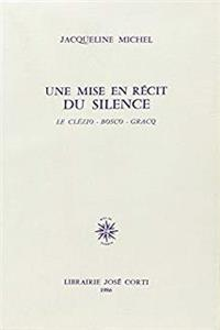 eBook Une mise en récit du silence: Le Clézio, Bosco, Gracq (French Edition) ePub