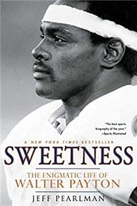 eBook Sweetness: The Enigmatic Life of Walter Payton ePub