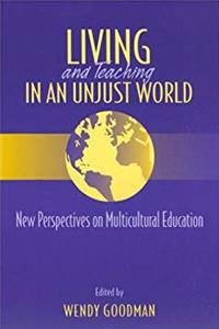 eBook Living and Teaching in an Unjust World: New Perspectives on Multicultural Education ePub