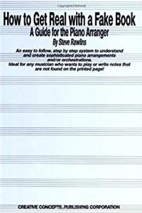 eBook How to Get Real with a Fake Book: A Guide for the Piano Arranger ePub