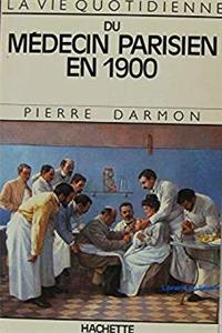 eBook La vie quotidienne du médecin parisien en 1900 (French Edition) ePub