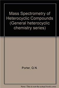 eBook Mass Spectrometry of Heterocyclic Compounds (General heterocyclic chemistry series) ePub
