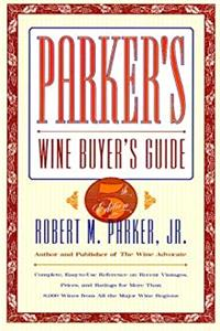 eBook PARKER'S WINE BUYER'S GUIDE, 5TH EDITION : Complete, Easy-to-Use Reference on Recent Vintages, Prices, and Ratings for More Than 8,000 Wines from All the Major Wine Regions ePub