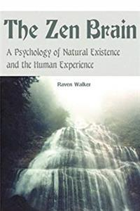 eBook The Zen Brain: A Psychology of Natural Existence and the Human Experience ePub