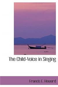 eBook The Child-Voice in Singing: Treated from a Physiological and a Practical Stand ePub