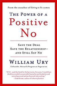 eBook The Power of a Positive No: Save The Deal Save The Relationship and Still Say No ePub